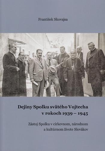 Dejiny Spolku svätého Vojtecha v rokoch 1939 - 1945