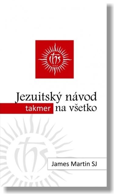 Jezuitský návod (takmer) na všetko (2. vydanie)