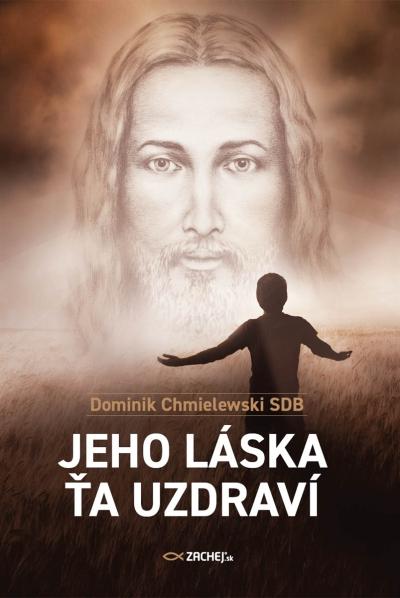Jeho láska ťa uzdraví