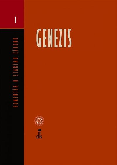 GENEZIS - Komentáre k Starému zákonu 1