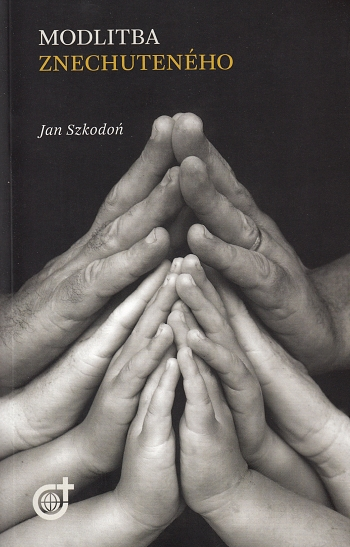 Modlitba znechuteného (2. vydanie)