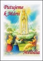 Spevník - Putujeme k Márii