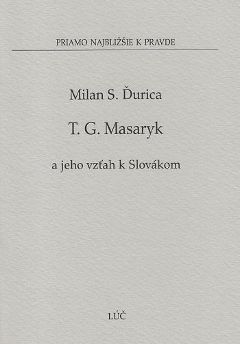 T. G. Masaryk a jeho vzťah k Slovákom (10)