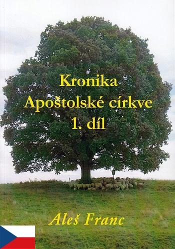 Kronika Apoštolské církve 1. díl