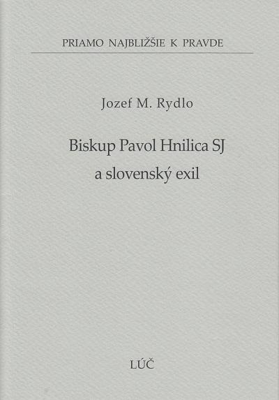 Biskup Pavol Hnilica SJ a slovenský exil