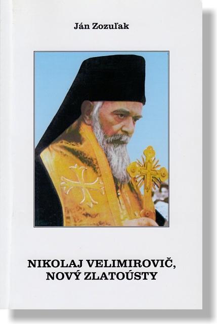 Nikolaj Velimirovič, nový zlatoústy