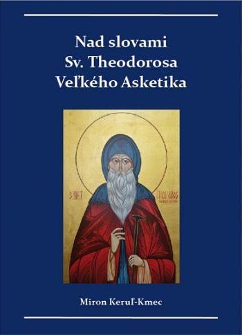 Nad slovami sv. Theodorosa Veľkého Asketika