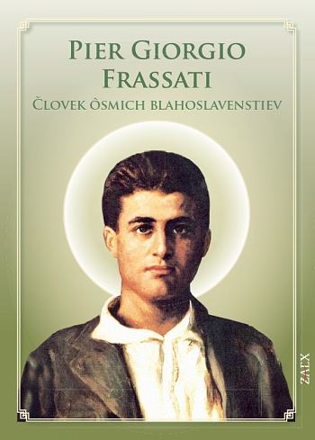 Pier Giorgio Frassati - Človek ôsmich blahoslavenstiev