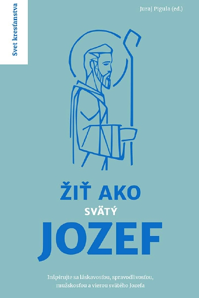 Žiť ako svätý Jozef