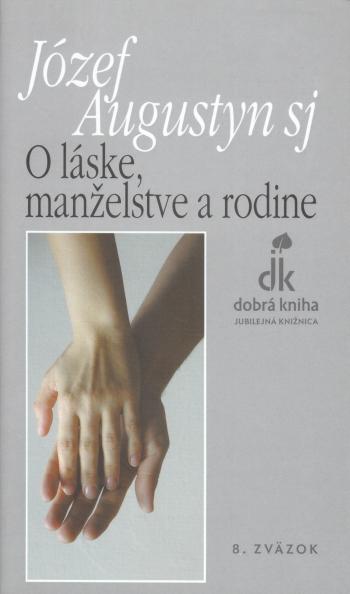 O láske, manželstve a rodine (1. vydanie)