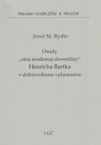 "Osudy ""otca modernej slovenčiny"" Henricha Bartka v dobrovoľnom vyhnanstve (49)"